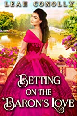 Betting on the Baron's Love: A Clean & Sweet Regency Historical Romance Novel Kindle Edition