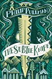 The Subtle Knife Gift Edition (His Dark Materials)