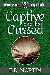 Captive and the Cursed: A Fairy Tale Retold (Heartsbane Saga Book 1) Kindle Edition