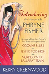 Introducing the Honourable Phryne Fisher: Become addicted to Phryne's first three riveting mysteries Kindle Edition