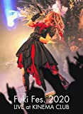 Fuki Fes. 2020 LIVE at KINEMA CLUB 【[Blu-ray] 通常盤】
