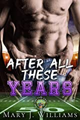 After All These Years: Second Chance Sports Romance (One Pass Away Book 2) Kindle Edition