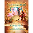 The Bhagavad Gita Comes Alive: A Radical Translation
