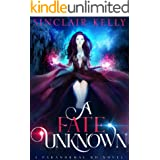 A Fate Unknown: A PNR, Why Choose Novel (The Ghost Girl Series Book 1)