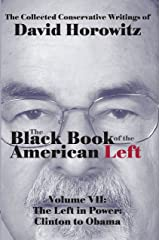 The Left in Power: Clinton o Obama: Black Book of the American Left: Volume VII Kindle Edition