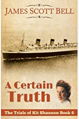 A Certain Truth (The Trials of Kit Shannon #6) Kindle Edition