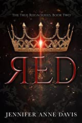 Red: The True Reign Series, Book 2 Kindle Edition