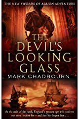 The Devil's Looking-Glass: The Sword of Albion Trilogy Book 3 (Sword of Albion Trilogy 3) Kindle Edition