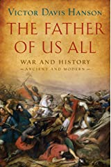 The Father of Us All: War and History, Ancient and Modern Kindle Edition