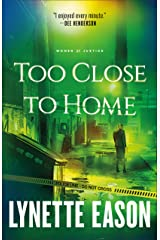 Too Close to Home (Women of Justice Book #1) Kindle Edition