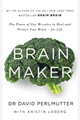 Brain Maker: The Power of Gut Microbes to Heal and Protect Your Brain - for Life Kindle Edition