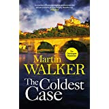 The Coldest Case: It's murder in paradise in the latest gripping case for Bruno Chief of Police (The Dordogne Mysteries Book