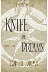 Knife Of Dreams: Book 11 of the Wheel of Time (soon to be a major TV series) Kindle Edition