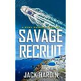 Savage Recruit (Ryan Savage Thriller Series Book 8)