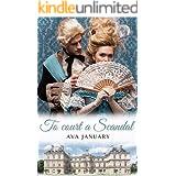 To Court a Scandal: A regency novella