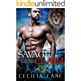 Savage Claim: A Shifting Destinies Lion Shifter Romance (Lion Hearts Book 2)