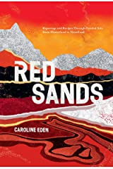 Red Sands: Reportage and Recipes Through Central Asia, from Hinterland to Heartland Kindle Edition