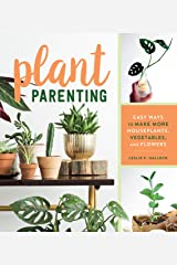Plant Parenting: Easy Ways to Make More Houseplants, Vegetables, and Flowers Kindle Edition