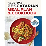 28 Day Pescatarian Meal Plan & Cookbook: Your Guide to Jump-Starting a Healthier Lifestyle