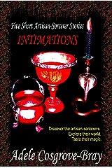 Intimations: Five Artisan-Sorcerer Stories (Artisan-Sorcerer Series) Kindle Edition