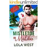 Mistletoe in Malibu : A Reverse Age Gap Christmas Story (Hot for the Holidays)