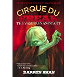 Cirque Du Freak: The Vampire's Assistant: Book 2 in the Saga of Darren Shan (Cirque Du Freak, 2)