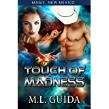 Touch of Madness: A Science Fiction Romance (Magic, New Mexico Book 6)