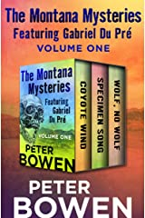 The Montana Mysteries Featuring Gabriel Du Pré Volume One: Coyote Wind; Specimen Song; and Wolf, No Wolf Kindle Edition