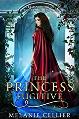 The Princess Fugitive: A Reimagining of Little Red Riding Hood (The Four Kingdoms Book 2) Kindle Edition