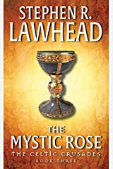 The Mystic Rose: The Celtic Crusades: Book III Kindle Edition