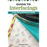 Guide to Interfacings: Carryalong Reference Guide