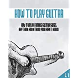 HOW TO PLAY GUITAR: How to rhythms, strum and play your first famous songs
