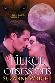 Fierce Obsessions (The Phoenix Pack Book 6)
