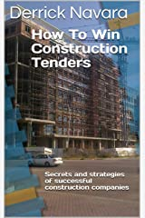 How To Win Construction Tenders: Secrets and Strategies of Successful Construction Companies Kindle Edition