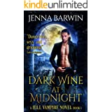 Dark Wine at Midnight: A Vampire Paranormal Romance Mystery (A Hill Vampire Novel Book 1)