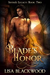 Blade's Honor (Ishtar's Legacy Book 2) Kindle Edition