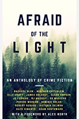 Afraid Of The Light: The twistiest short stories of 2020 from top UK crime authors Kindle Edition
