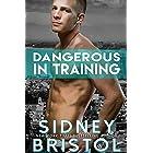 Dangerous in Training (Aegis Group Book 2)