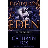 Breaking Free (Invitation to Eden series Book 7)