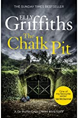 The Chalk Pit: The Dr Ruth Galloway Mysteries 9 Kindle Edition