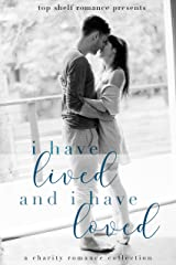 I Have Lived and I Have Loved Kindle Edition