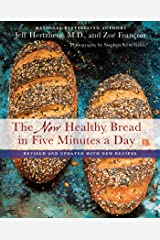 New Healthy Bread in Five Minutes a Day: Revised and Updated with New Recipes Hardcover