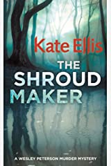 The Shroud Maker: Book 18 in the DI Wesley Peterson crime series Kindle Edition