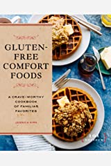 Gluten-Free Comfort Foods: A Crave-Worthy Cookbook of Familiar Favorites Kindle Edition