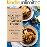 Gluten-Free Comfort Foods: A Crave-Worthy Cookbook of Familiar Favorites