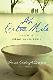 An Extra Mile: A Story of Embracing God's Call (Sensible Shoes Series) (English Edition)
