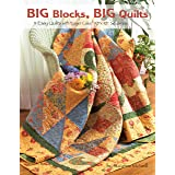 """Big Blocks Big Quilts: 11 Easy Quilts With Layer Cake Squares (Design Originals): 11 Easy Quilts with Layer Cake 10"""" X 10"""" Sq"""