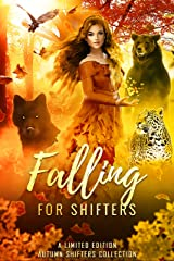 Falling for Shifters: A Limited Edition Autumn Shifters Collection Kindle Edition