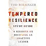 Tempered Resilience Study Guide: 8 Sessions on Becoming an Adaptive Leader