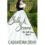 Silk and Scars (The Silk Series #3)
